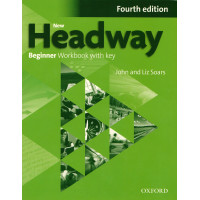 New Headway 4th Ed. Beginner WB + Key & Student's Website