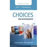 Choices Pre-Int. SB eText & MyLab Access Code
