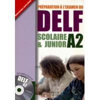 DELF Scolaire & Junior A2 Livre + CD