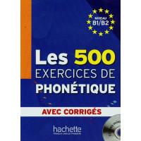 Les 500 Exercices de Phonetique B1/B2 Livre + CD