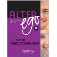Alter Ego 5 Cahier Perfectionnement
