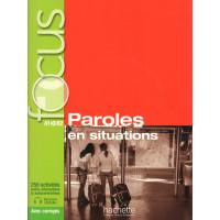 Focus Paroles en Situation A1/B1 Livre + CD & Corriges