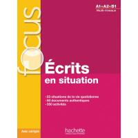 Focus Ecrits en Situation A1/B1 Livre + Corriges