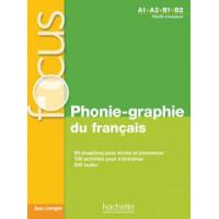 Focus Phonie-Graphie du Francais A1/B2 Livre + CD & Corriges