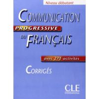 Communication Progr. du Francais Debut. Corriges