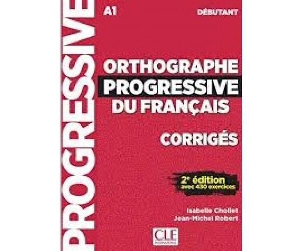 Orthographe Progr. du Francais 2Ed. Debutant Corriges