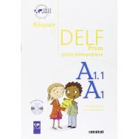 Reussir le DELF Prim A1.1/A1 Guide + CD