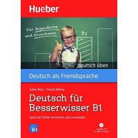 Deutsch Uben: Deutsch fur Besserwisser B1 Buch & MP3 CD