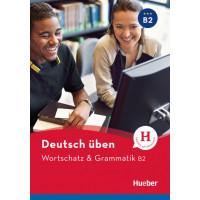 Deutsch Uben: Wortschatz & Grammatik B2 Buch