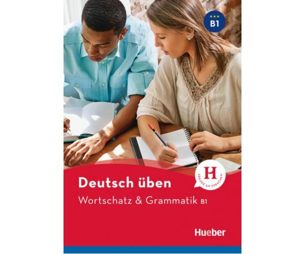 Deutsch Uben: Wortschatz & Grammatik B1 Buch