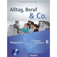 Alltag, Beruf & Co. 6 KB + AB & CD zum AB