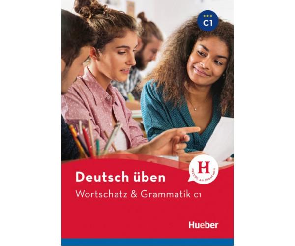 Deutsch Uben: Wortschatz & Grammatik C1 Buch