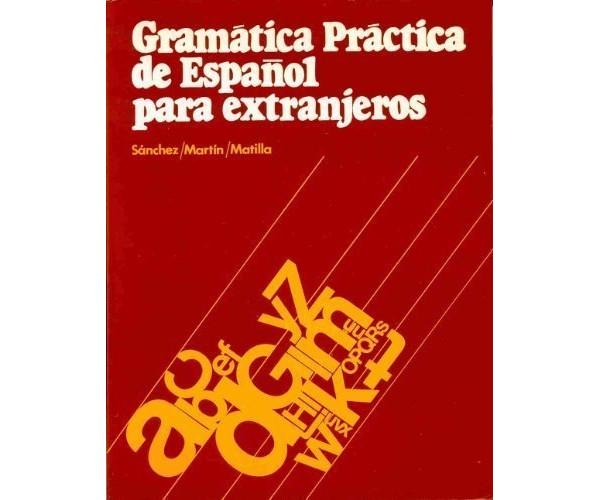 Gramatica Practica de Espanol para Extrajeros Alumno
