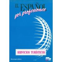 El Espanol por Profesiones: Servicios Turisticos