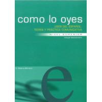 Usos del Espanol - Como Lo Oyes Nivel Superior