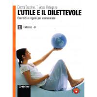 L'utile e il Dilettevole 1 A1-B1 Libro
