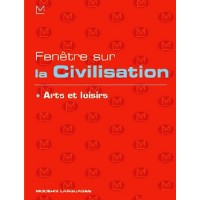 Fenetre sur la Civilisation Arts et Loisirs + CD