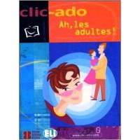 Clic - Ado Ah, les Adultes! Livre + CD