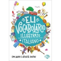 ELI Italiano Vocab. Illustrato A1/A2 + Digital Audio & Activities