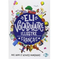 ELI Francais Vocab. Illustree A1/A2 + Digital Audio & Activities