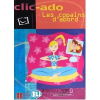 Clic - Ado Les Copains d'abord Livre + CD
