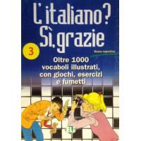 l'italiano? si, grazie 3